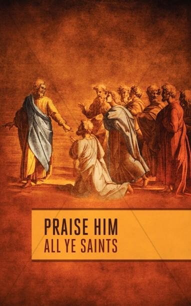 Praise Him All Ye Saints Church Bulletins