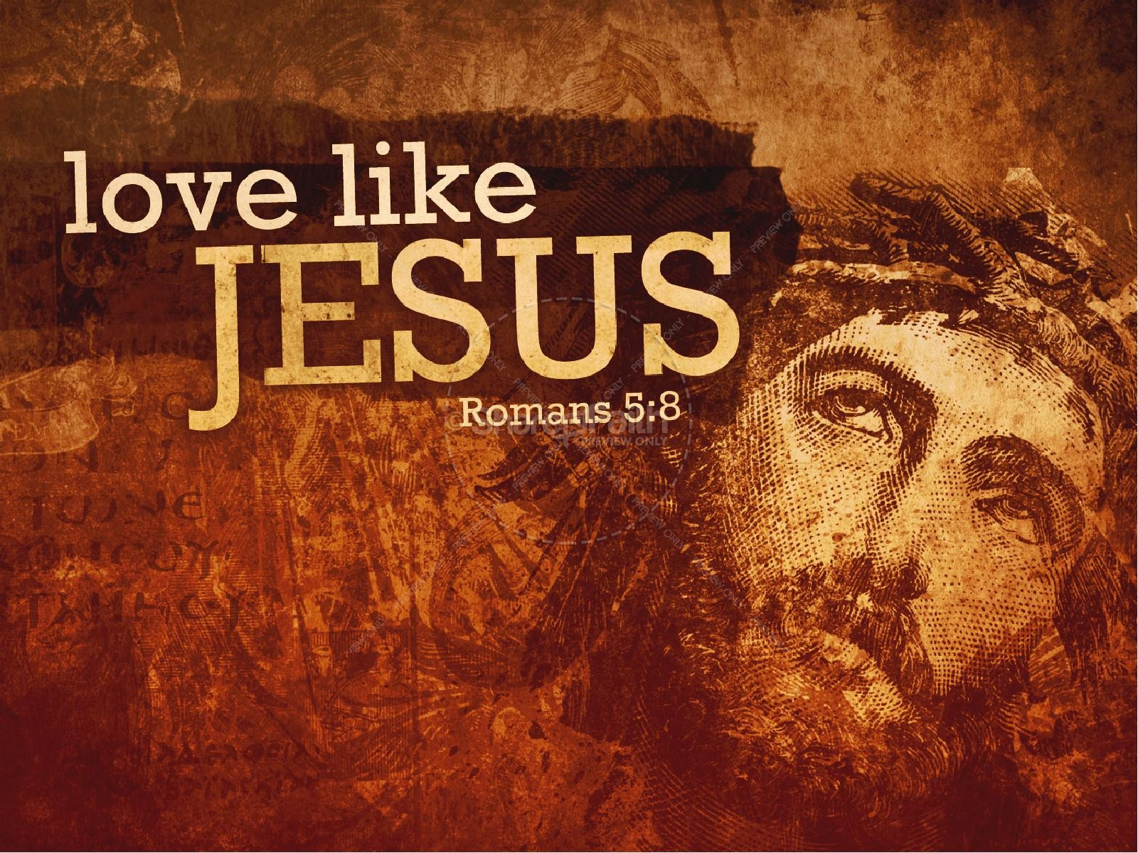 Romans 5:8 Love Like Jesus Sermon PowerPoint for Church
