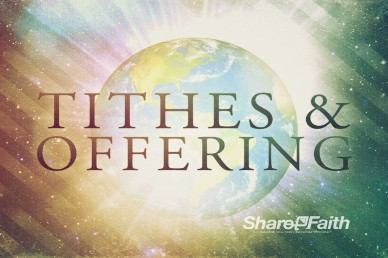 Tithes and Offerings Video Loop with Earth Image