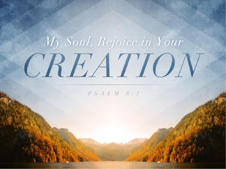 Rejoice In Your Creation PowerPoint Sermon
