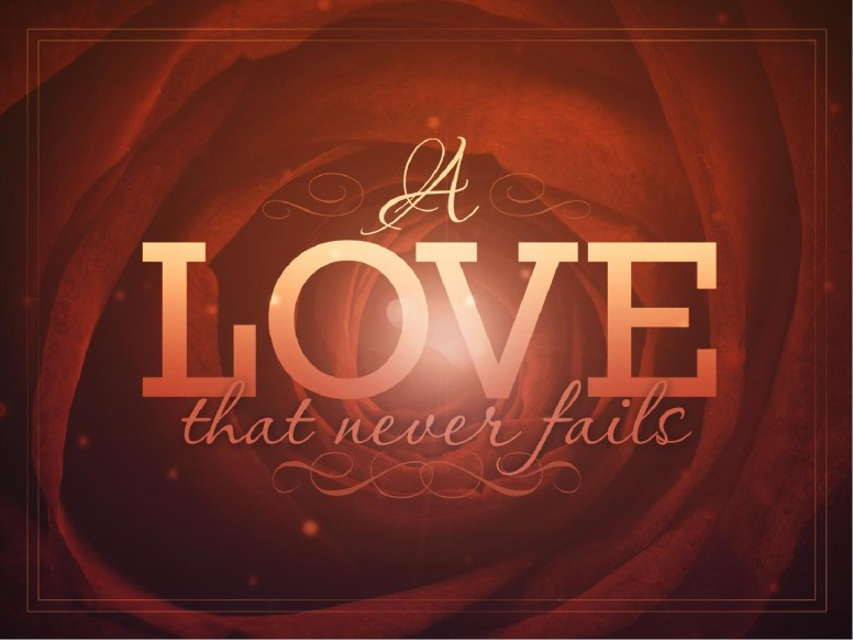 A Love that Never Fails Ministry PowerPoint