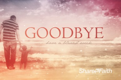 The Love of the Father Ministry Goodbye Video