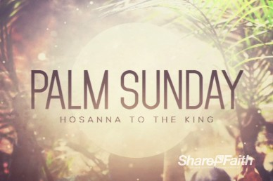 Hosanna to the King Religious Palm Sunday Video