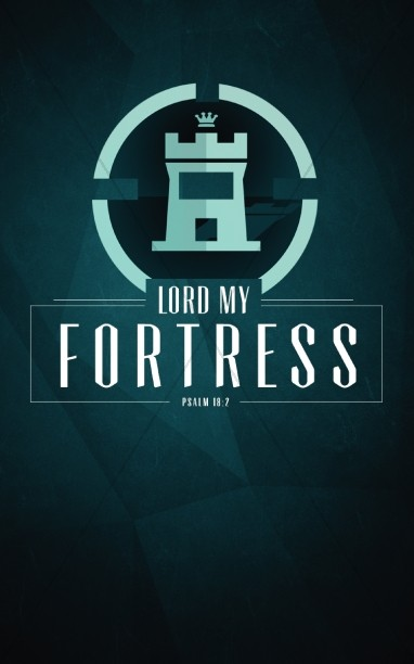 Lord my Fortress Ministry Bulletin
