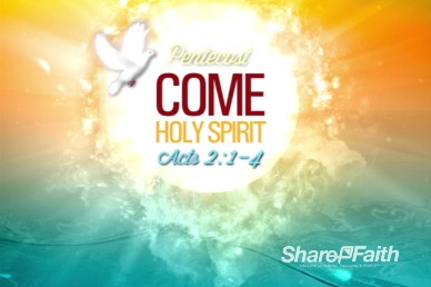 Pentecost Come Holy Spirit Welcome Video Loop