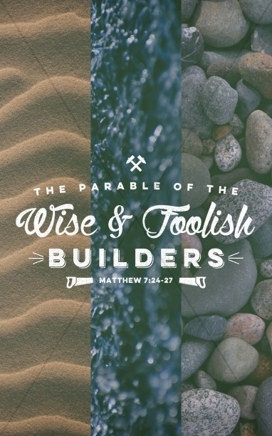 The Parable of the Wise and Foolish Builders Christian Bulletin
