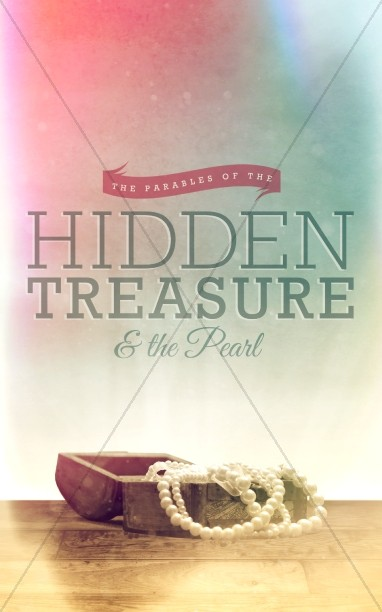 The Parable of the Hidden Treasure and the Pearl Ministry Bulletin