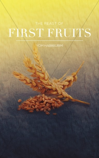 Feast of First Fruits Ministry Bulletin