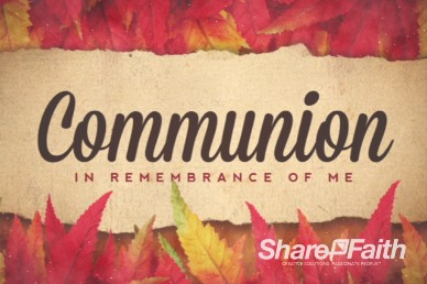 Come with Thanksgiving Communion Church Video