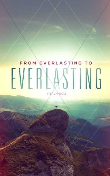 From Everlasting to Everlasting Church Bulletin
