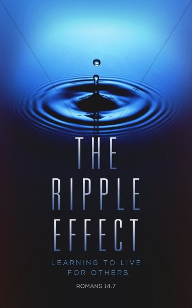 The Ripple Effect Christian Bulletin