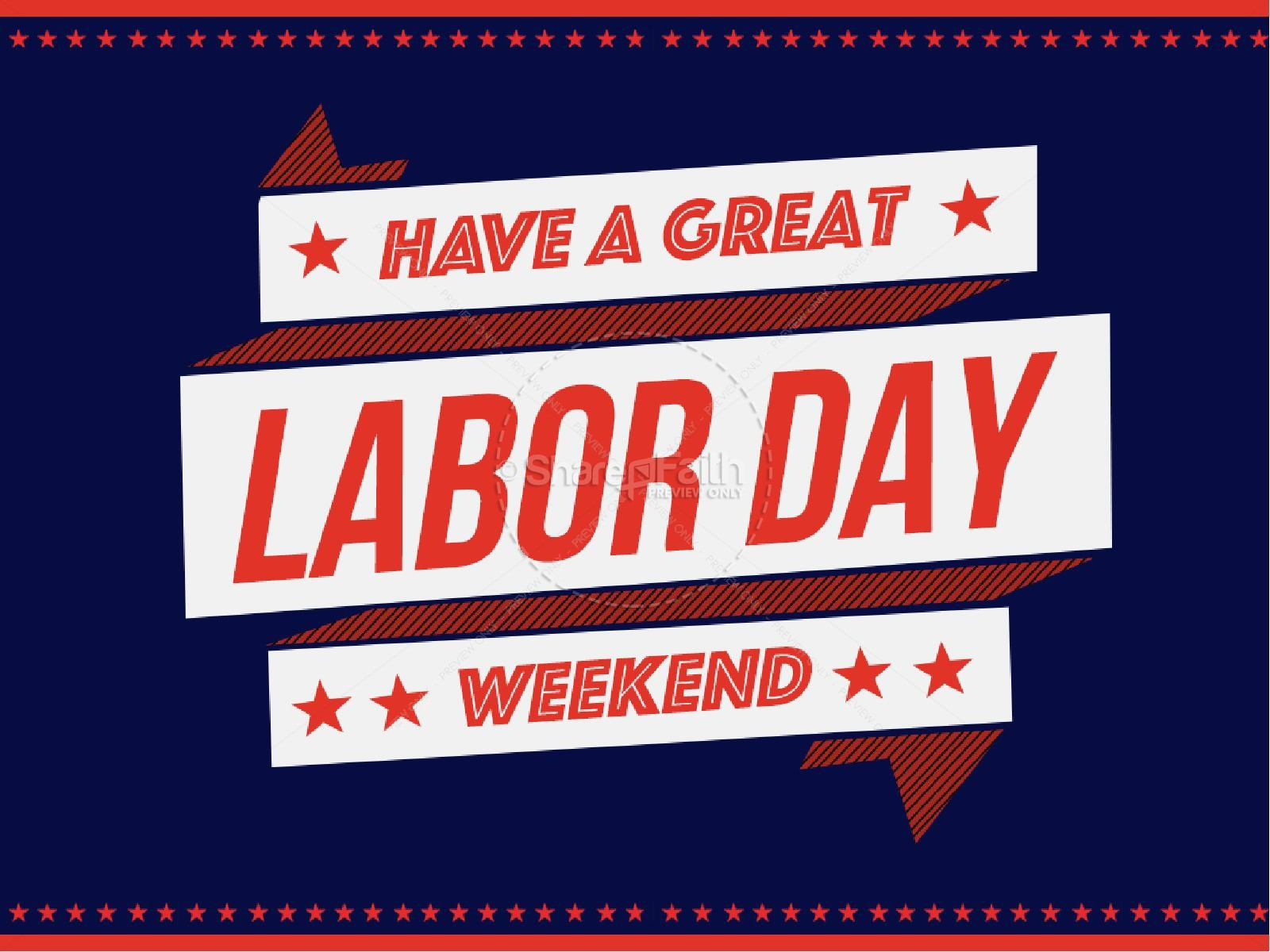 Have A Great Labor Day Weekend Religious Powerpoint Powerpoint Sermons