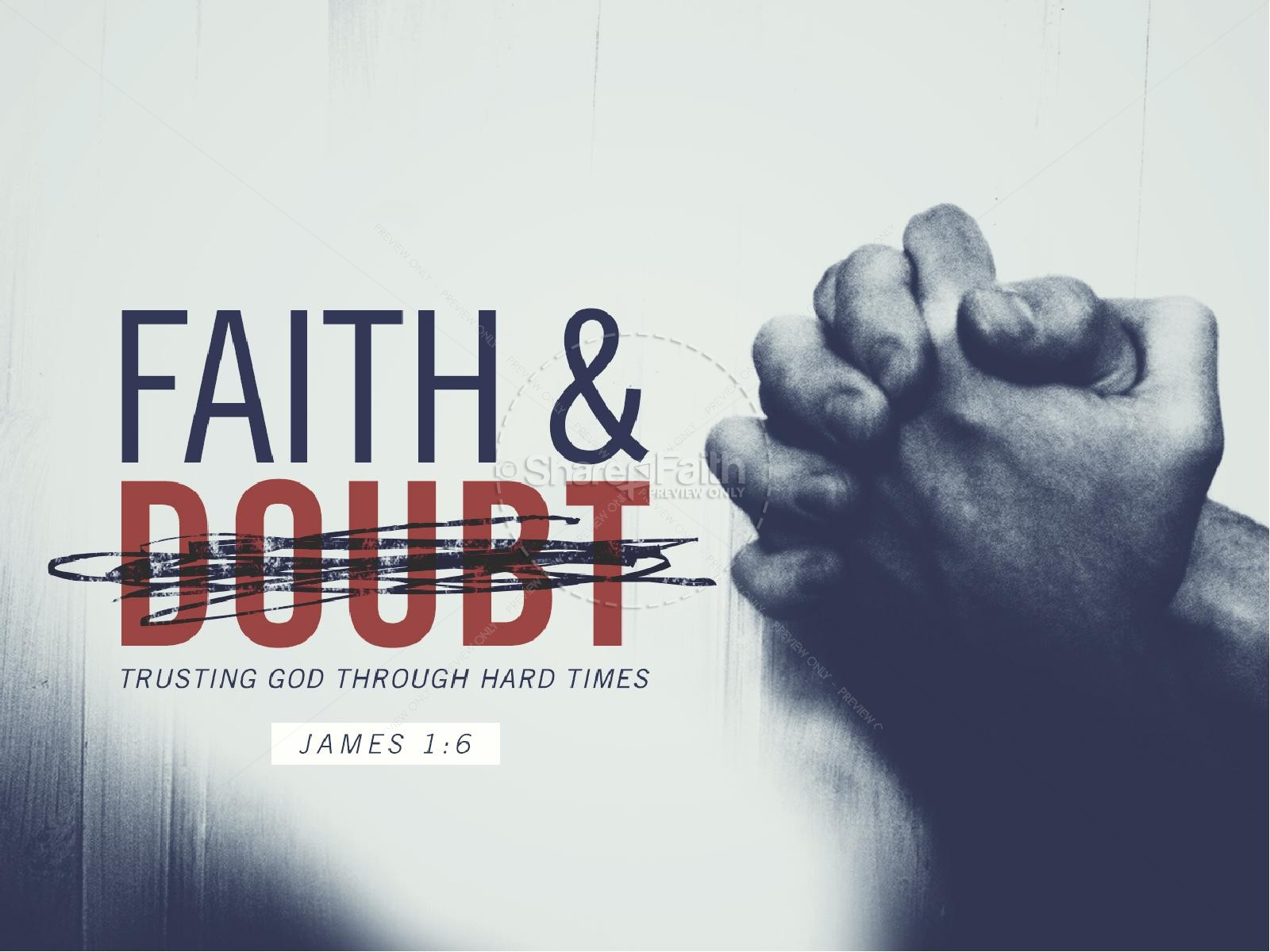 "faith and doubt ""then the eleven disciples went to galilee, to the mountain where jesus had told them to go when they saw him, they worshipped him but some doubted"" matt 28:16, 17 niv it is difficult for us to imagine the experience through which the disciples went after the resurrection of jesus."
