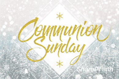 Winter Communion Sermon Title Video Loop