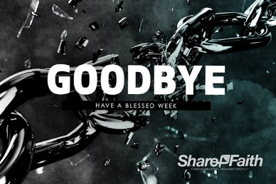 Unshackled Christian Goodbye Video