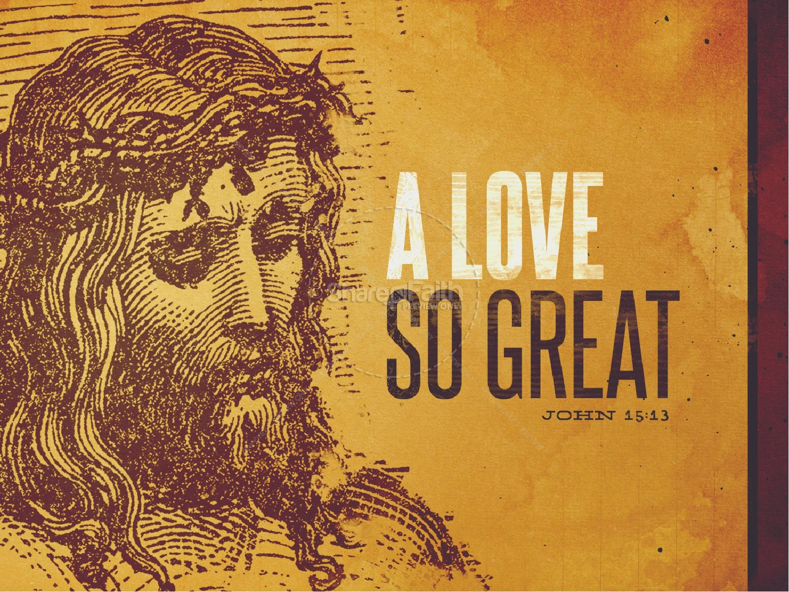 A Love So Great Good Friday Sermon PowerPoint