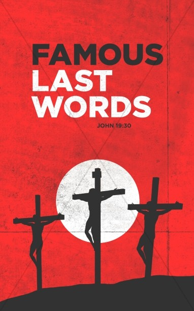 Famous Last Words Good Friday Bulletin
