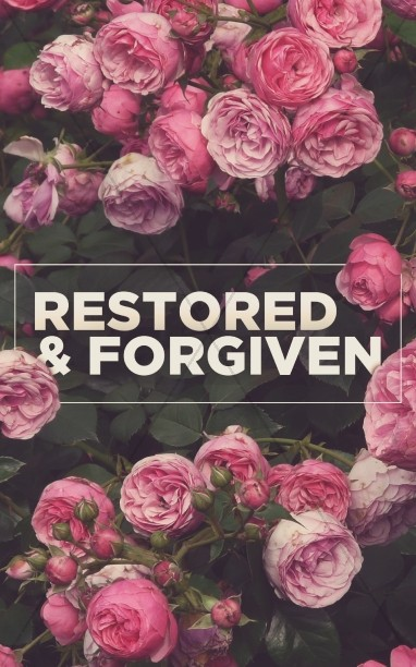 Restored and Forgiven Roses Church Bulletin