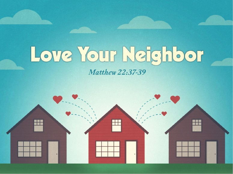 Love Your Neighbor Church Sermon PowerPoint