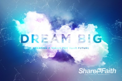 Dream Big Sermon Title Church Video Loop