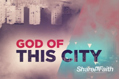 God of this City Sermon Intro Video Loop
