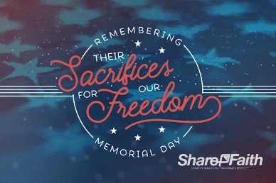 Remembering Their Sacrifices Memorial Day Video Loop