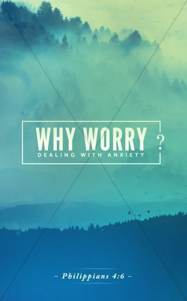 Why Worry Sermon Bulletin