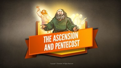The Ascension and Pentecost Bible Video For Kids