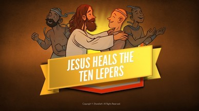 Luke 17 Ten lepers Bible Video For Kids