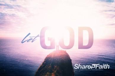 Let God Sermon Intro Video Loop