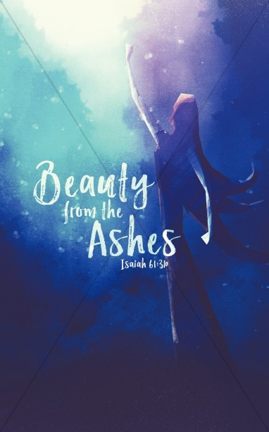Beauty From The Ashes Sermon Bulletin