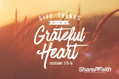 Give Thanks With A Grateful Heart Video Loop