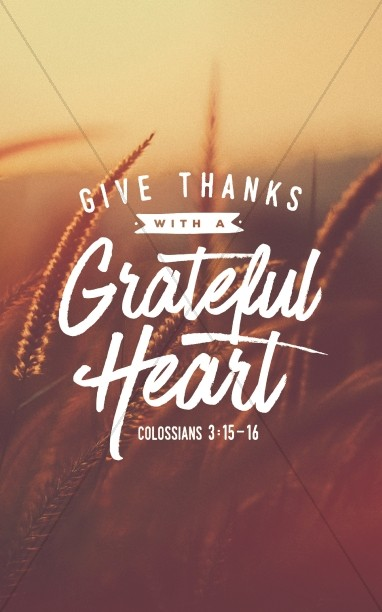 Give Thanks With A Grateful Heart Sermon Bulletin