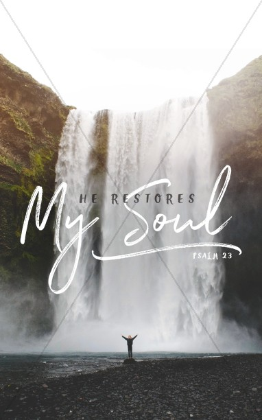 He Restores My Soul Sermon Bulletin