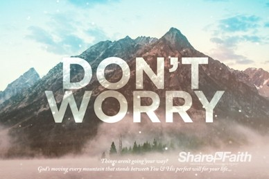 Moving Mountains Do Not Worry Motion Graphic