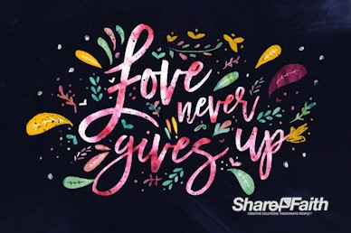 Love Never Gives Up Church Motion Graphic