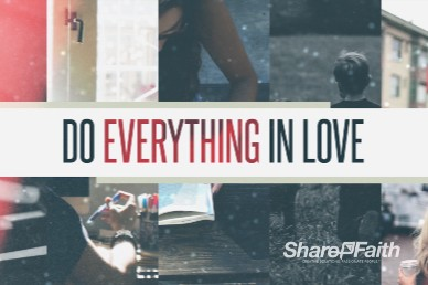 Do Everything In Love Bumper Video