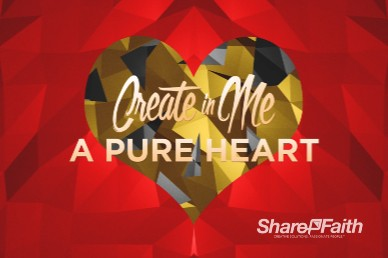 Create In Me A Pure Heart Church Motion Graphic