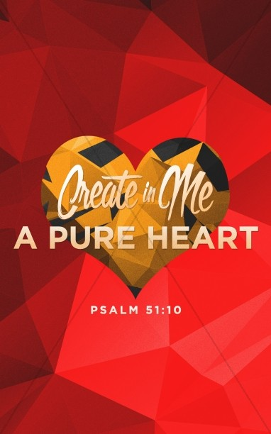 Create In Me A Pure Heart Sermon Bulletin