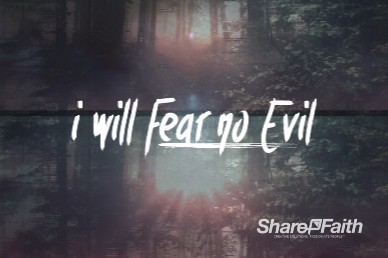 I Will Fear No Evil Church Motion Graphic