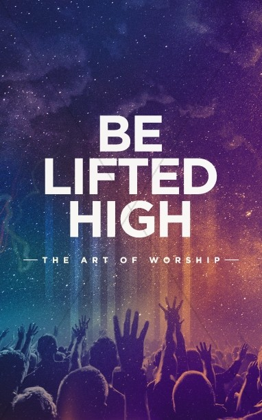 Be Lifted High Church Bulletin