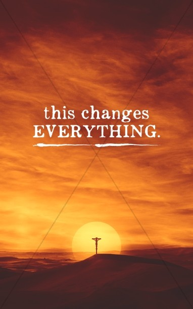 This Changes Everything Sermon Series Bulletin