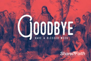 Parables of Jesus Christ Goodbye Bumper Video