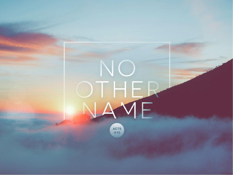 No Other Name Sermon PowerPoint