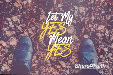 Let Your Yes Mean Yes Church Motion Graphic