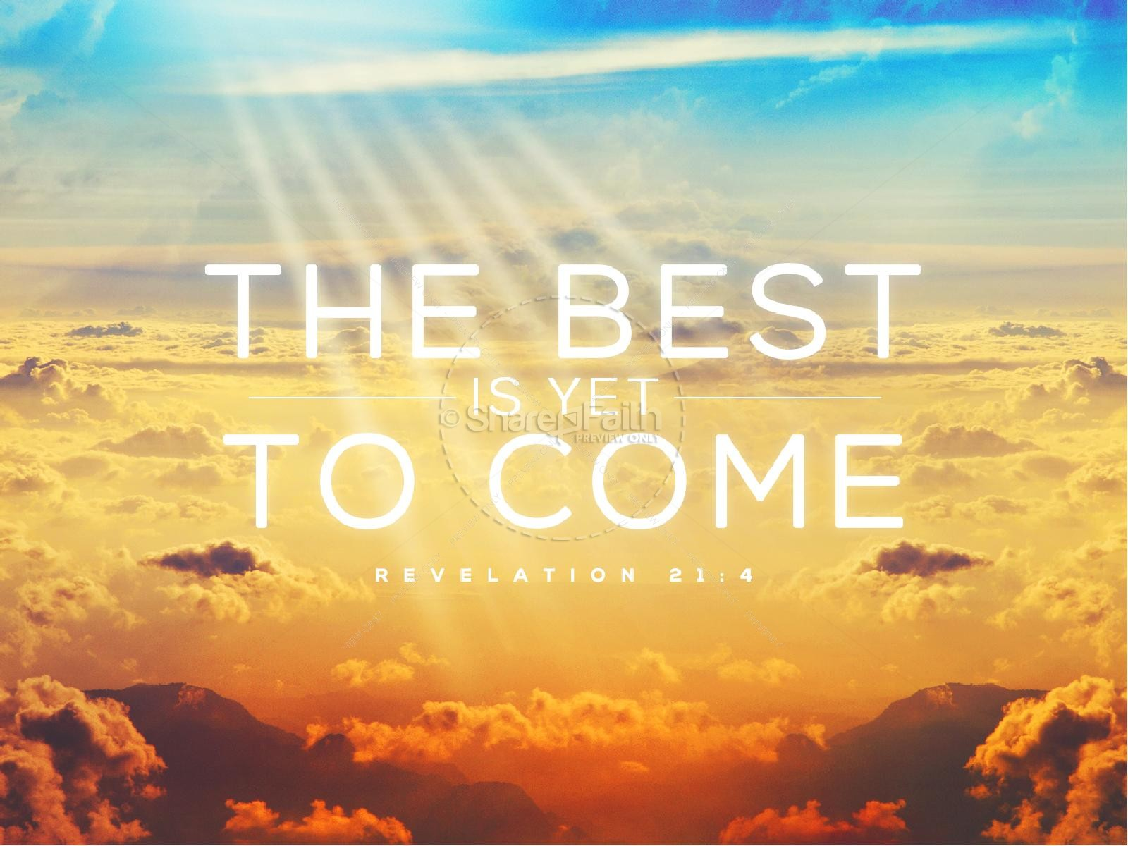 The Best Is Yet To Come Sermon PowerPoint