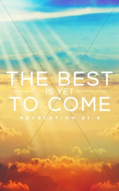 The Best Is Yet To Come Church Bulletin