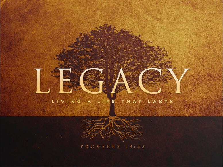 Leaving A Godly Legacy Sermon PowerPoint