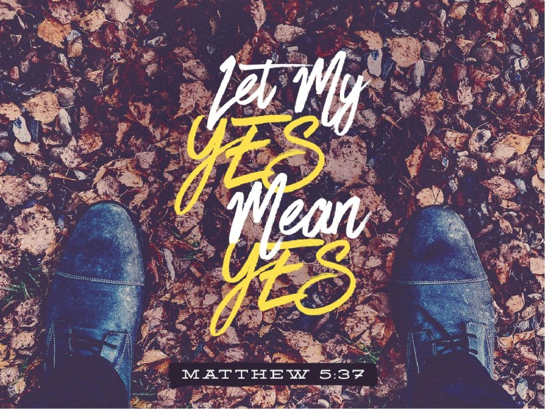 Let Your Yes Mean Yes Sermon PowerPoint