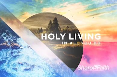 Holy Living Sermon Motion Graphic